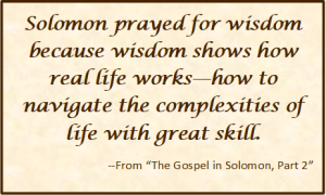 Solomon prayed for wisdom